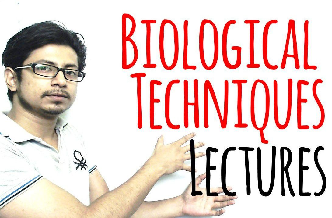 Biological techniques lecture by Suman Bhattacharjee