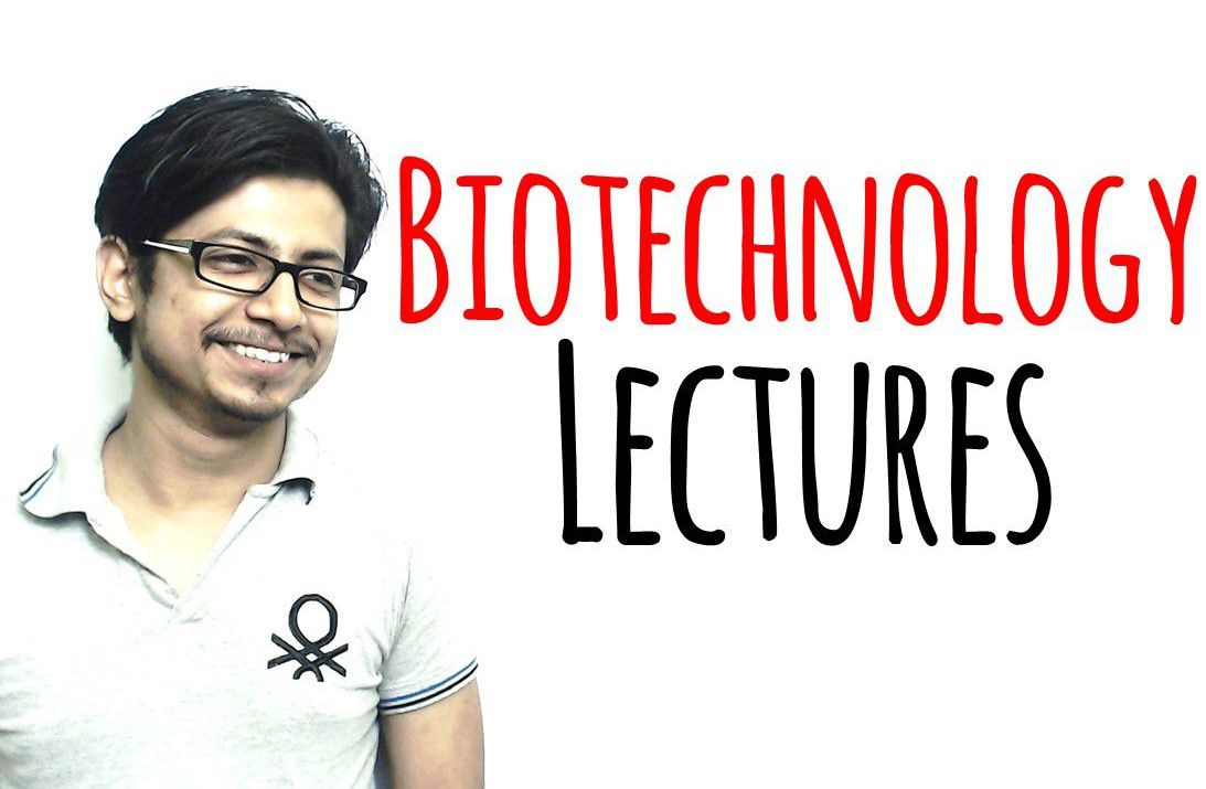 Biotechnology lectures from Shomu's Biology by Suman Bhattacharjee